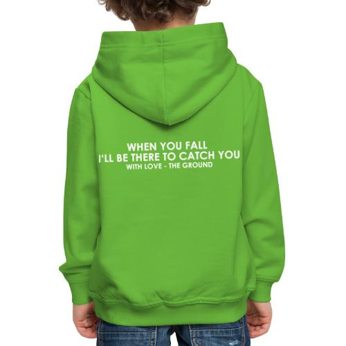 I'll be there - the ground - Kinder Premium Hoodie