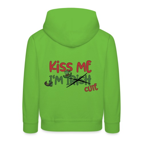 kiss me I'm cute - Irish Quotes Flirten St Patrick - Kids' Premium Hoodie