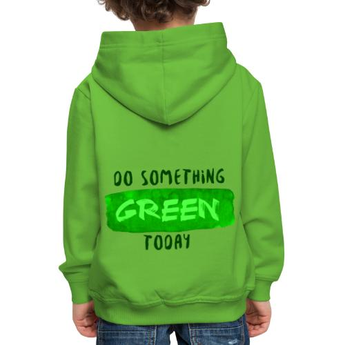 So Something Green Today - Pull à capuche Premium Enfant