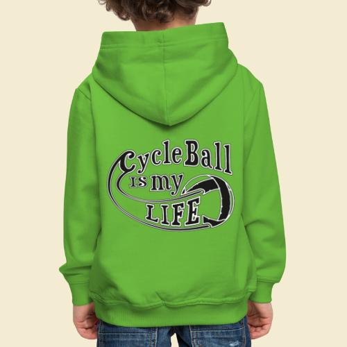 Radball | Cycle Ball is my Life - Kinder Premium Hoodie
