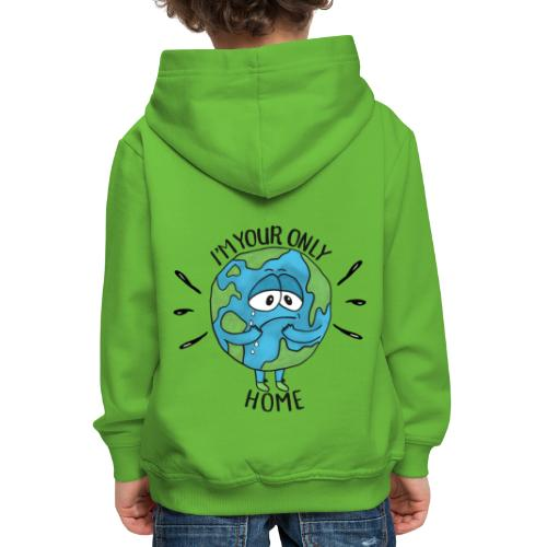 I'm your only Home - Kids' Premium Hoodie