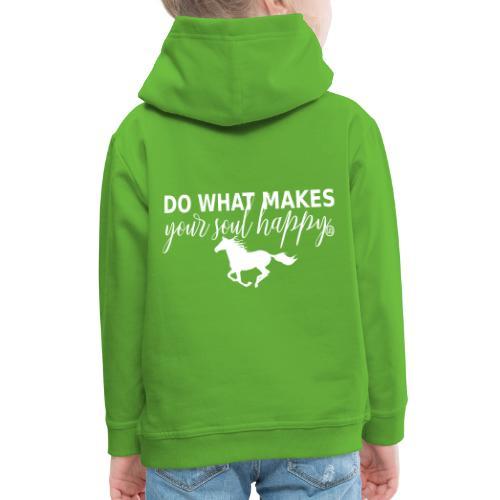 Mach was dich glücklich macht - reite - Kinder Premium Hoodie