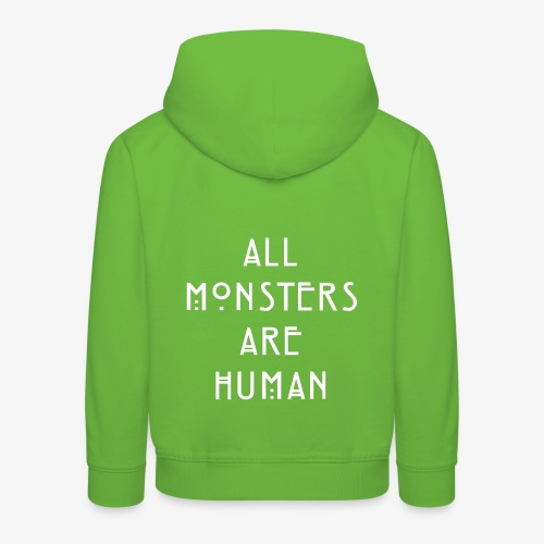 All Monsters Are Human - Pull à capuche Premium Enfant