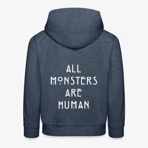 All Monsters Are Human - Pull à capuche Premium Enfant
