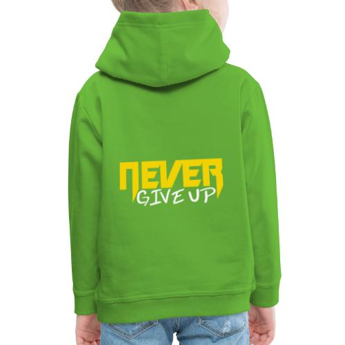 Never give up - Kinder Premium Hoodie