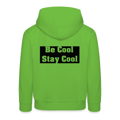 Be Cool Stay Cool - Premium-Luvtröja barn