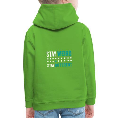 stay different - Kinder Premium Hoodie