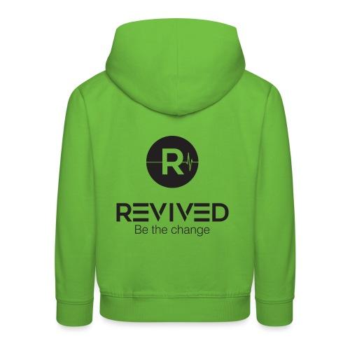 Revived be the change - Kids' Premium Hoodie