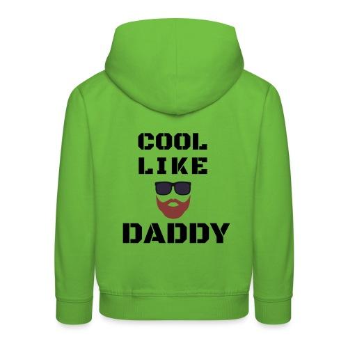 Cool like daddy - Kids' Premium Hoodie