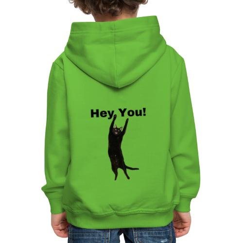 Hey you cat - Kids' Premium Hoodie