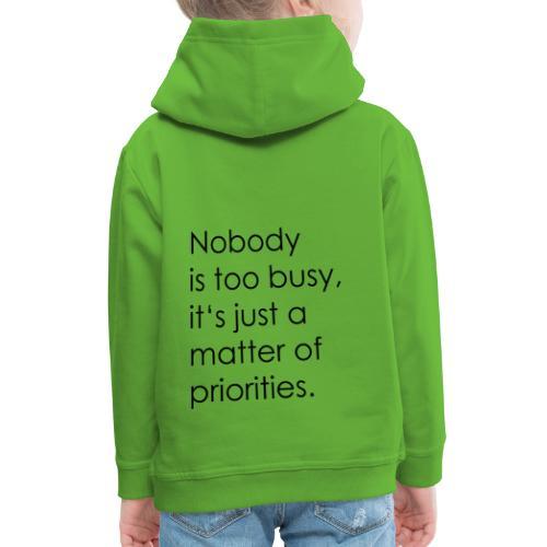 Priorities | motivation - Kids' Premium Hoodie