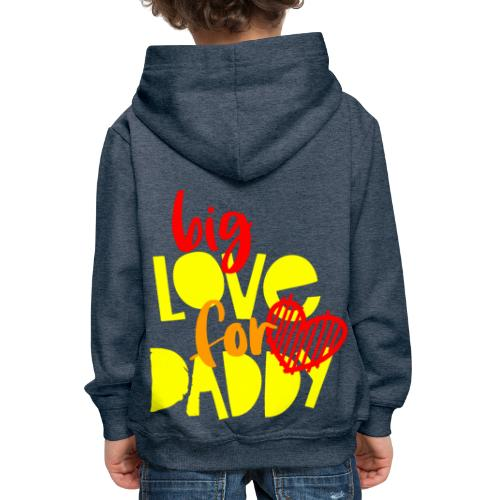 BIG LOVE FOR DADY - Pull à capuche Premium Enfant