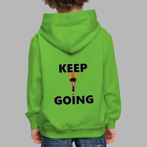Keep going - Kinder Premium Hoodie