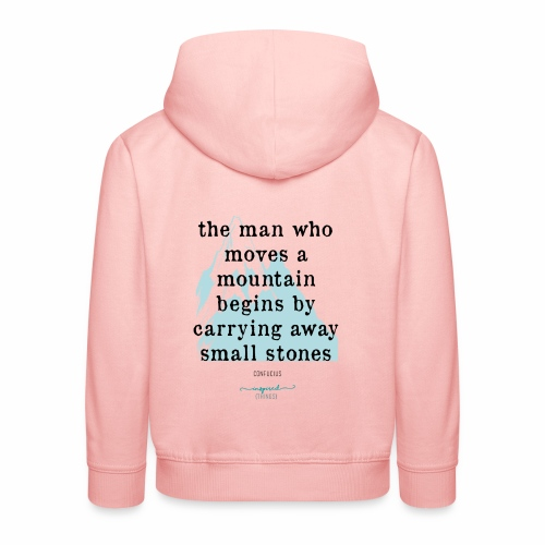 Confucius` Quote - The man who moves a mountain - Kids' Premium Hoodie
