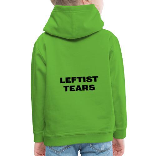 Leftist Tears - Kinder Premium Hoodie