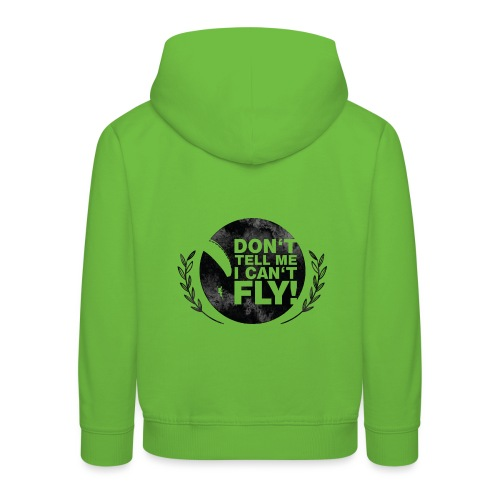 DON'T TELL ME I CAN'T FLY - girls - Kinder Premium Hoodie