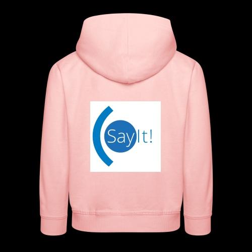 Sayit! - Kids' Premium Hoodie