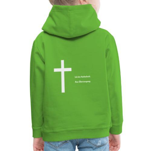 Ich bin katholisch. Aus Überzeugung. - Kinder Premium Hoodie