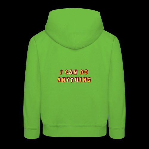 I can do anything - Kids' Premium Hoodie