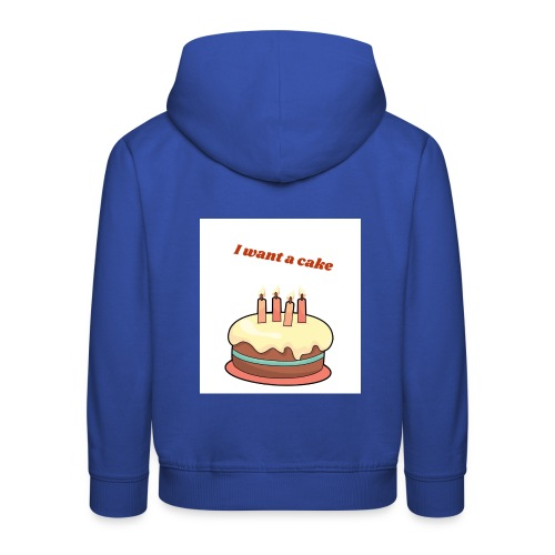 I want a cake - Premium-Luvtröja barn