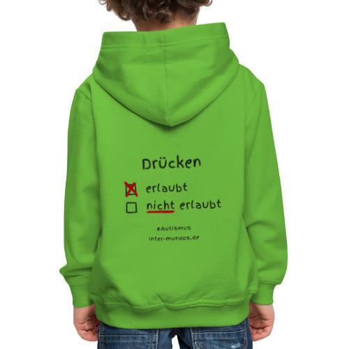 Drücken erlaubt - Kinder Premium Hoodie
