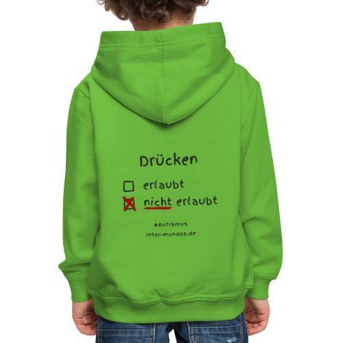 Drücken nicht erlaubt - Kinder Premium Hoodie