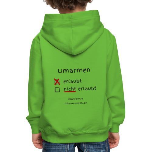 Umarmen erlaubt - Kinder Premium Hoodie