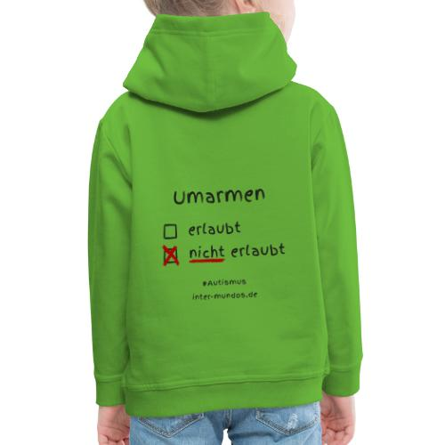 Umarmen nicht erlaubt - Kinder Premium Hoodie