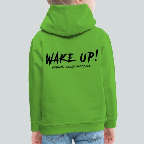 Réveille-toi ! Réduis,réutilise,recycle - N - Pull à capuche Premium Enfant