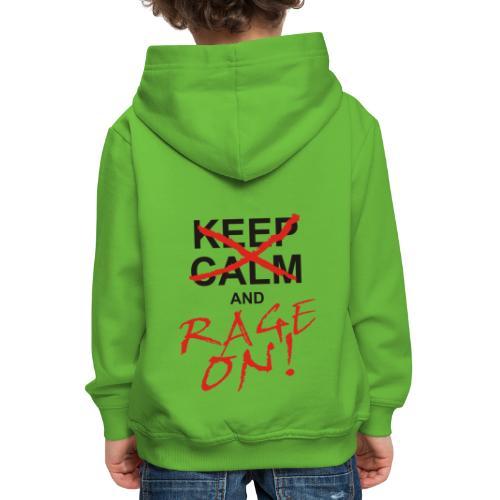 KEEP CALM and RAGE ON black - Kinder Premium Hoodie