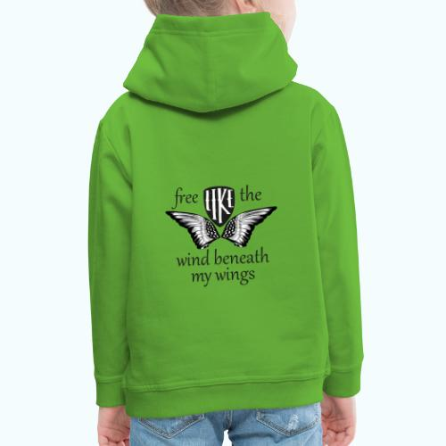 Free like the wind beneath my wings - Kids' Premium Hoodie