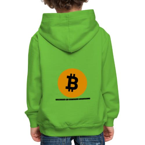 Bitcoin powered by Satoshi Nakamoto - Kinder Premium Hoodie