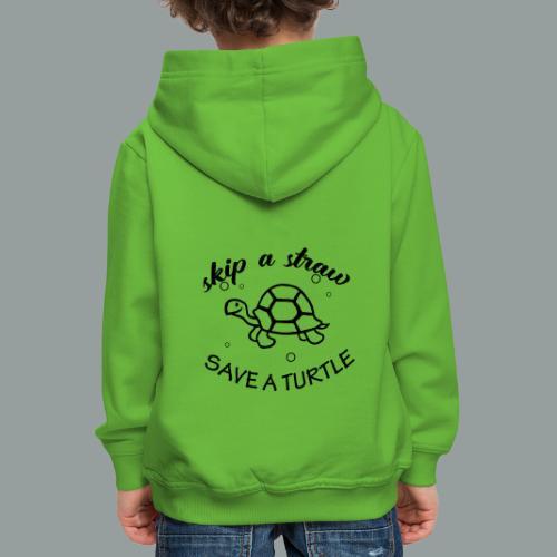 skip a straw save a turtle - Kinder Premium Hoodie