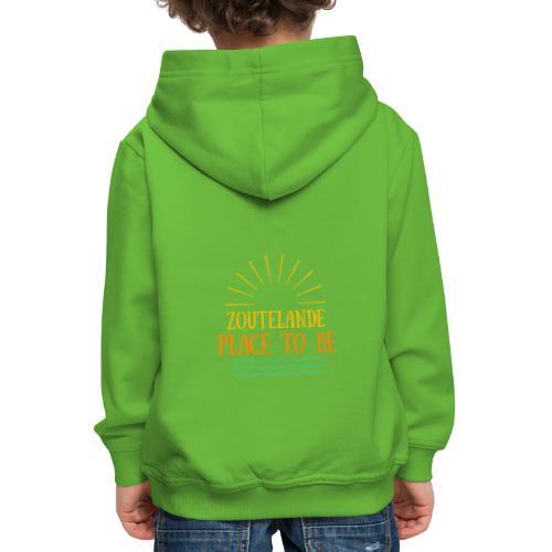 Zoutelande - Place To Be - Kinder Premium Hoodie