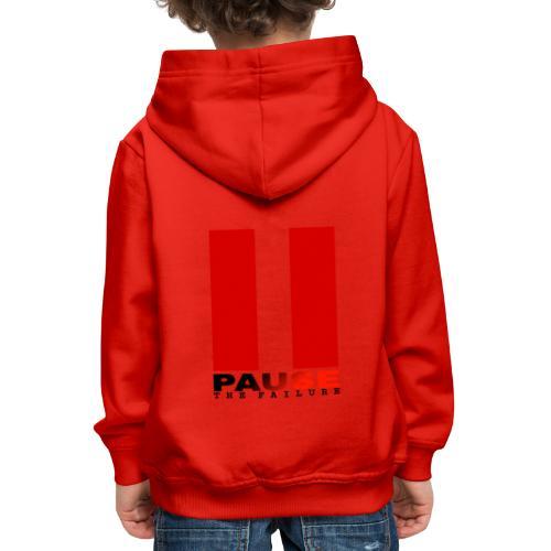 PAUSE THE FAILURE - Pull à capuche Premium Enfant