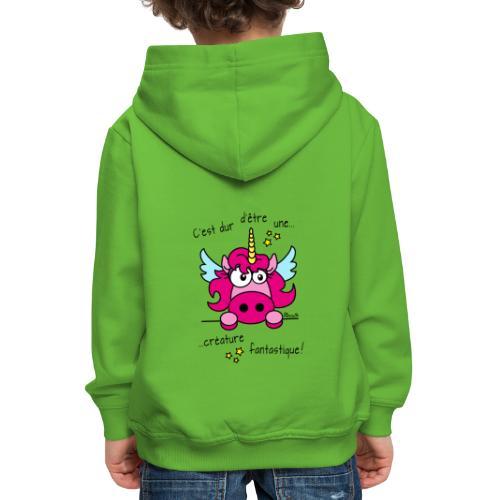 Licorne -C'est dur d'être une créature fantastique - Pull à capuche Premium Enfant