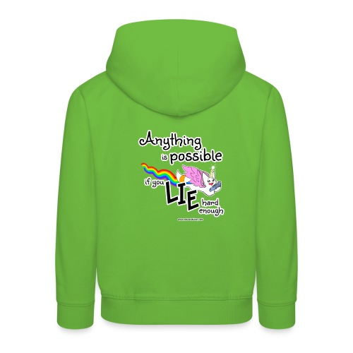Anything Is Possible if you lie hard enough - Kids' Premium Hoodie