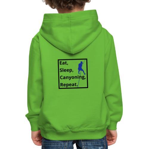 eat sleep canyoning repeat - Kinder Premium Hoodie