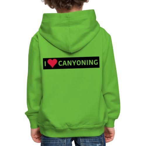 I Love Canyoning - Kinder Premium Hoodie