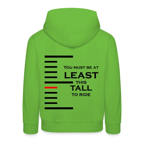 You must be at least this tall to ride - Pull à capuche Premium Enfant