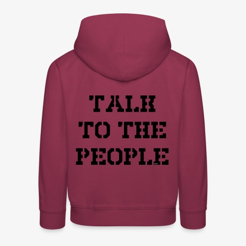 Talk to the people - schwarz - Kinder Premium Hoodie