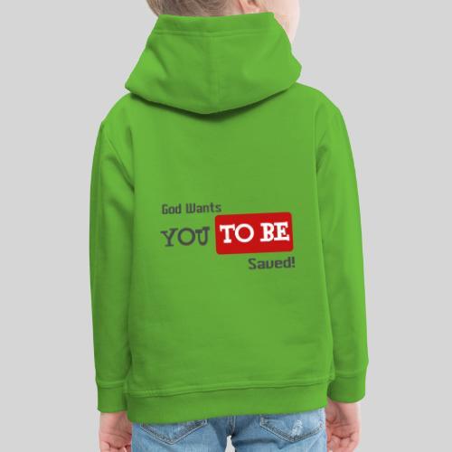 God wants you to be saved Johannes 3,16 - Kinder Premium Hoodie