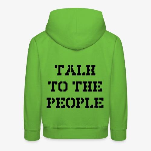 Talk to the people - schwarz - Kinder Premium Hoodie