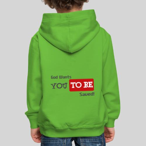 God wants you to be saved Johannes 3,16 - Kinder Premium Hoodie