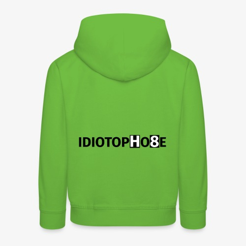 IDIOTOPHOBE1 - Kids' Premium Hoodie