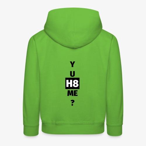 YU H8 ME dark - Kids' Premium Hoodie
