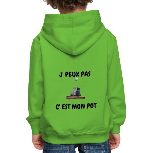 J' peux pas, c'est mon pot - Pull à capuche Premium Enfant