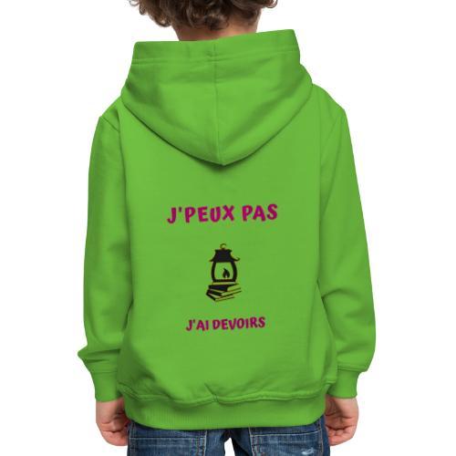 j'PEUX PAS J'AI DEVOIRS - Pull à capuche Premium Enfant