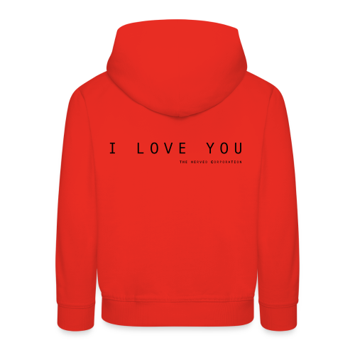 I Love You by The Nerved Corporation - Kids' Premium Hoodie