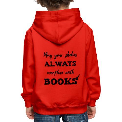 0040 Always full bookshelves | Bücherstapel - Kids' Premium Hoodie